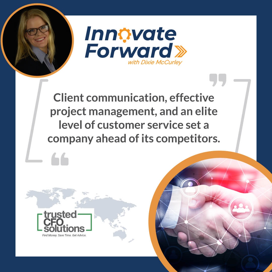 Client communication, effective project management, and an elite level of customer service set a company ahead of its competitors.