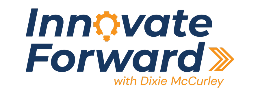 INNOVATE FORWARD - View All Episodes By Clicking Here