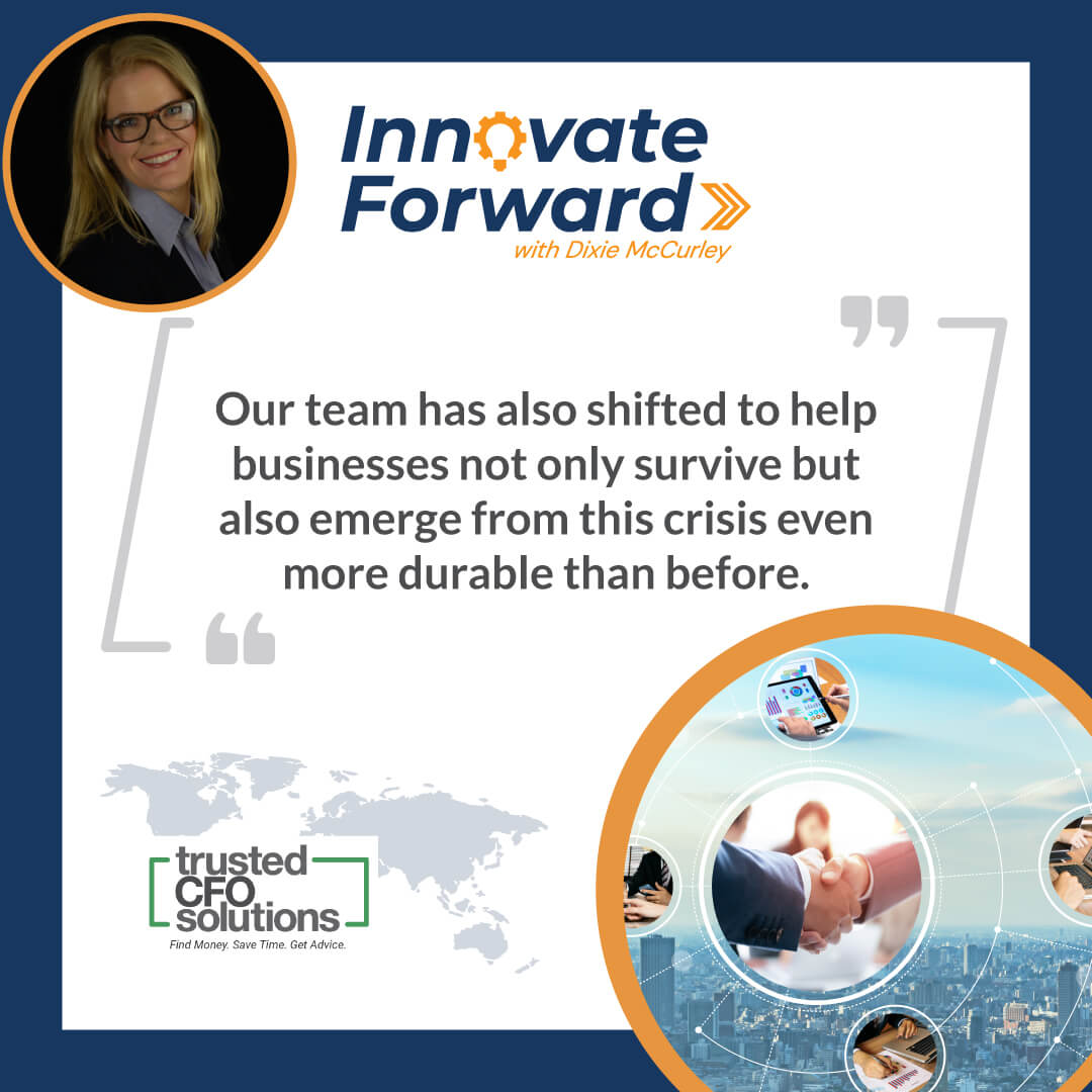 Our team has also shifted to help businesses not only survive but also emerge from this crisis even more durable than before.